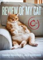 Review of My Cat - Tanner Ringerud, Jack Shepherd