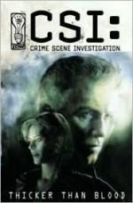 CSI: Thicker Than Blood - Jeff Mariotte, Ashley Wood, Gabriel Rodríguez