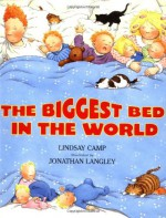 The Biggest Bed in the World - Lindsay Camp, Jonathan Langley