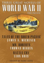Three Great Novels of World War II - Thomas Heggen, James A. Michener, Marc Jaffe, Leon Uris