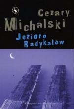 Jezioro Radykałów - Cezary Michalski