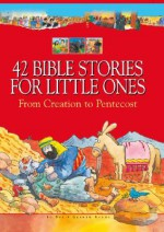 42 Bible Stories for Little Ones: From Creation to Pentecost - Su Box, Graham Round