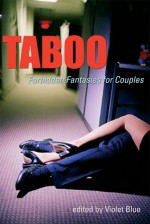 Taboo: Forbidden Fantasies for Couples - Violet Blue