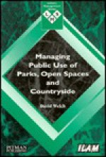 Managing Public Use Of Parks, Open Spaces, And Countryside - David Welch