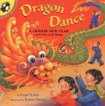 Dragon Dance: A Chinese New Year Lift-the-Flap Book - Joan Holub, Benrei Huang, Holub Regan