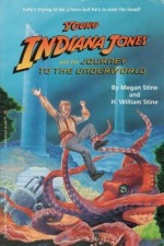 Young Indiana Jones and the Journey to the Underworld - Megan Stine, Henry William Stine