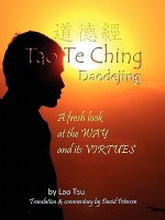 Tao Te Ching / Daodejing: A Fresh Look at the Way and Its Virtues - Laozi, David Petersen