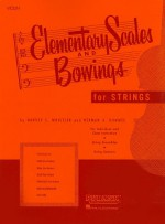 Elementary Scales And Bowings - Violin: (First Position) - Harvey S. Whistler, Herman A. Hummel