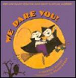 We Dare You! - Harriet Ziefert