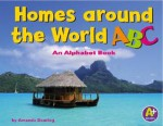 Homes Around the World ABC: An Alphabet Book - Amanda Doering Tourville