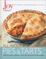 Joy of Cooking: All About Pies and Tarts - Irma S. Rombauer, Marion Rombauer Becker, Ethan Becker