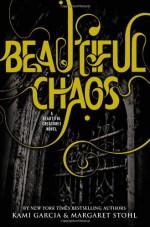 Beautiful Chaos - Margaret Stohl, Kami Garcia