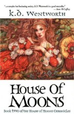 House of Moons - K.D. Wentworth