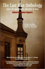 The Last Man Anthology - Hunter Liguore, Michael D.C. Drout, Alexandra Wolfe