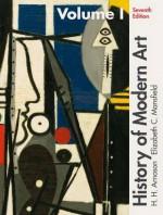History of Modern Art, Vol 1 - H. Harvard Arnason