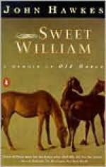 Sweet William: A Memoir of Old Horse - John Hawkes