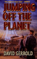 Jumping Off the Planet - David Gerrold