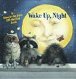 Wake Up, Night (A Glow-in-the-Dark, Lift-the-Flap Book) - Alyssa Satin Capucilli, Iris Hiskey, Mary Melcher