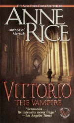 Vittorio: The Vampire - Anne Rice