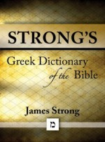 Strong's Greek Dictionary of the Bible - James Strong