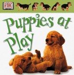 Soft--to--Touch Board Book: Puppies at Play (Soft--to--Touch) - Anne Millard