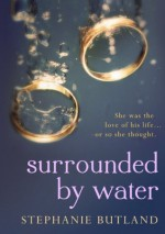 Surrounded by Water - Stephanie Butland