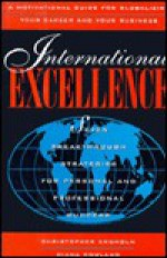 International Excellence: Seven Breakthrough Strategies for Personal and Professional Success - Christopher Engholm, Diana Rowland
