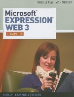 Microsoft Expression Web 3: Complete - Gary B. Shelly, Jennifer Campbell