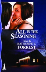 All in the Seasoning - Katherine V. Forrest