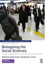 Biologising the Social Sciences: Challenging Darwinian and Neuroscience Explanations - David Canter, David Turner