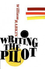 Writing the Pilot - William Rabkin