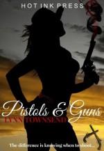 Pistols and Guns - Lynn Townsend