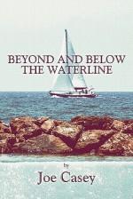 Beyond and Below the Waterline - Joe Casey