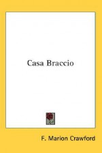 Casa Braccio - Francis Marion Crawford