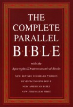 Holy Bible: Complete Parallel Bible with the Apocryphal/Deuterocanonical Books: New Revised Standard Version BL Revised English Bible BL New American Bible BL New Jerusalem Bible - Anonymous, Oxford University Press