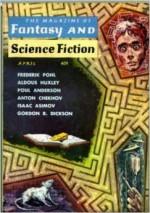 The Magazine of Fantasy and Science Fiction, April 1959 - Aldous Huxley, Frederik Pohl, Paul Anderson, Gordon R. Dickson, Anton Checkov, Daniel Keyes, Isaac Asimov