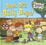Back Off, Bully Boys! - Kitty Richards, Bob Ostrom