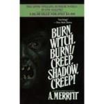 Burn, Witch, Burn!/Creep, Shadow, Creep! - A. Merritt