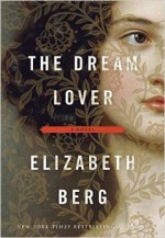 The Dream Lover: A Novel of George Sand - Elizabeth Berg