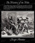 The Hunters of the Hills - Joseph Alexander Altsheler
