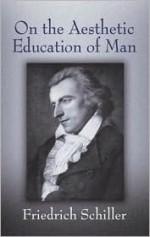 On the Aesthetic Education of Man - Friedrich von Schiller, Reginald Snell