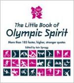 The Little Book of Olympic Spirit - Iain Spragg, Adrian Clarke