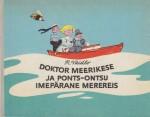 Doktor Meerikese ja Ponts-Ontsu imepärane merereis - Robert Vaidlo, Edgar Valter