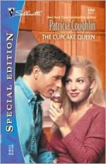 The Cupcake Queen (Silhouette Special Edition, #1454) - Patricia Coughlin