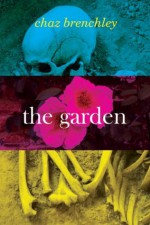 The Garden - Chaz Brenchley