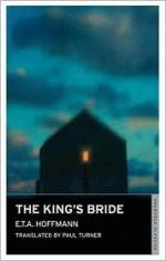 The King's Bride - E.T.A. Hoffmann, Paul Turner