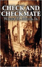 Check and Checkmate - Walter M. Miller Jr.