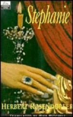 Stephanie or a Previous Existence - Herbert Rosendorfer
