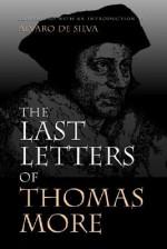 The Last Letters of Thomas More - Thomas More, Alvaro De Silva