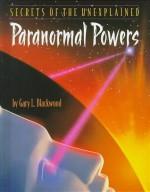 Paranormal Powers - Gary L. Blackwood, Daniel Cohen